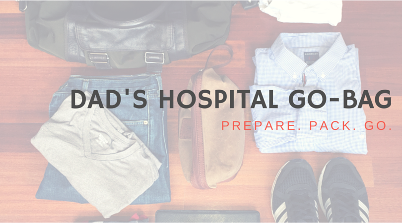 Dad's Hospital  Go-Bag Feature
